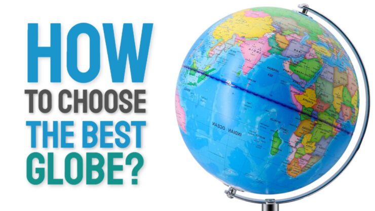 how to choose the best globe